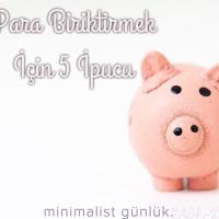 Para Biriktirmek İçin Beş İpucu