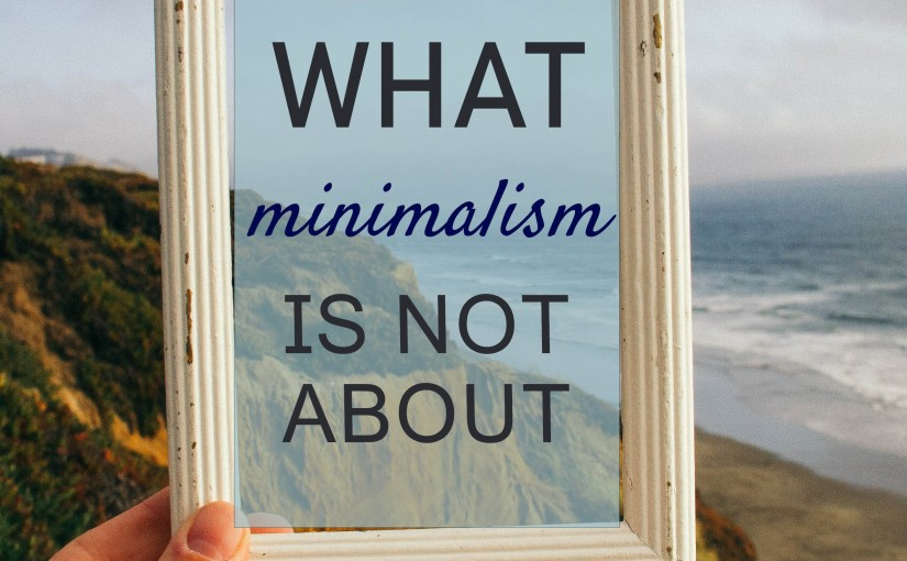 What Minimalism is not About