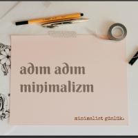 Adım Adım Minimalizm: Bir Minimalist Yaşam Rehberi