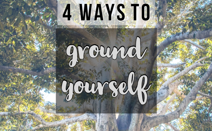 Four Ways to Ground Yourself and Connect to the Earth More Deeply