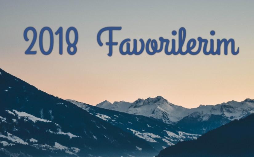 2018 Favorilerim
