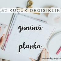 52 Küçük Değişiklik 42. Hafta: Gününü Planla