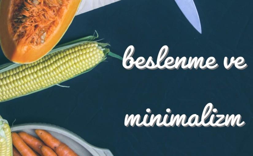 Beslenme ve Minimalizm