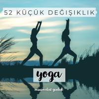 52 Küçük Değişiklik 50. Hafta: Yoga