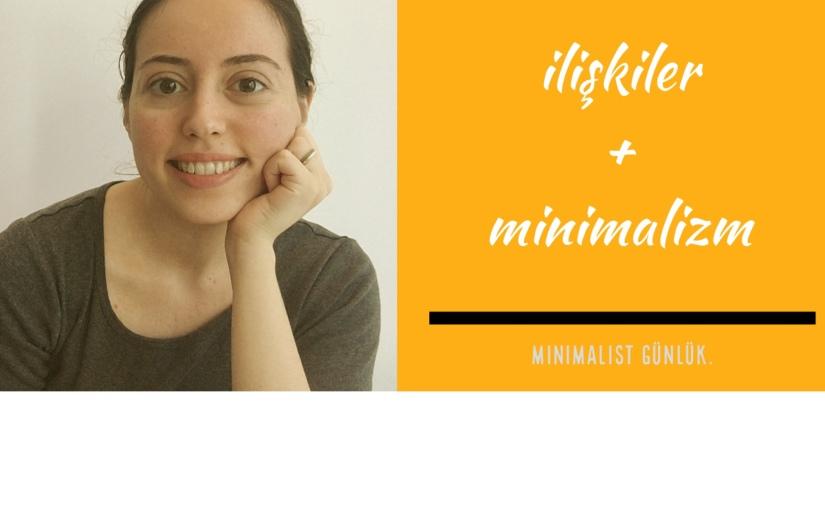 İlişkiler ve Minimalizm