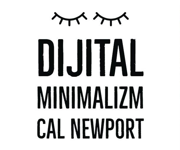 Dijital Minimalizm- Cal Newport [KitapÖzeti]