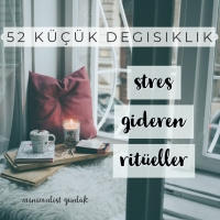 52 Küçük Değişiklik 38. Hafta: Stres Gideren Ritüeller