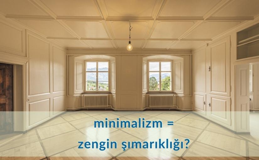 Minimalizm Savurganlık Mı?